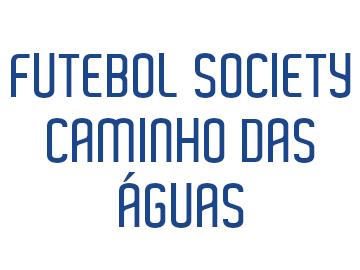 Futebol Society Caminho das Águas